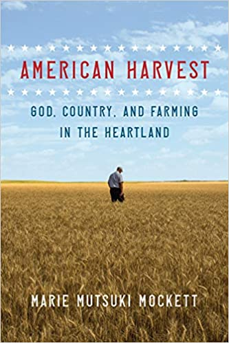 American Harvest: God, Country, and Farming in the Heartland, by author Marie Mutsaki Mockett