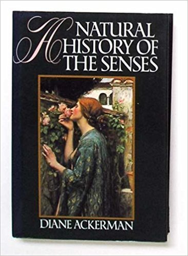A Natural History of the Senses, by author Diane Ackerman