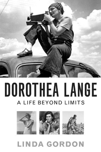 Dorothea Lange: A Life Beyond Limits, by author Linda Gordon