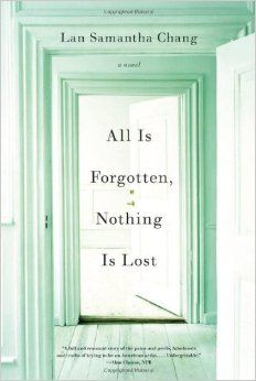 All Is Forgotten, Nothing Is Lost, by author Lan Samantha Chang
