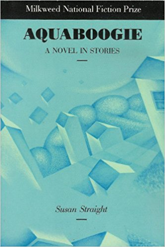 Aquaboogie: A Novel in Stories, by author Susan Straight