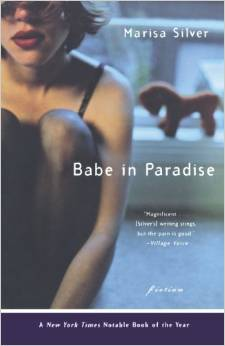 Babe in Paradise, by author Marisa Silver