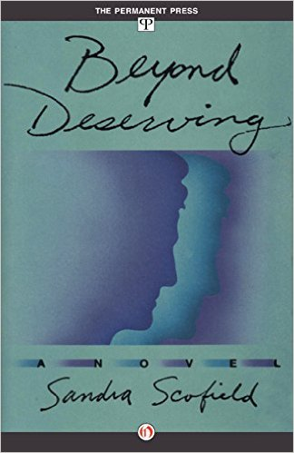 Beyond Deserving, by author Sandra Scofield