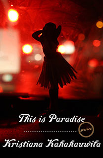 This Is Paradise, by author Kristiana Kahakauwila