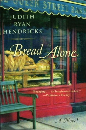 Bread Alone, by author Judith Ryan Hendricks
