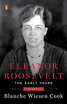 Eleanor Roosevelt: Volume One, 1884-1933, by author Blanche Wiesen Cook