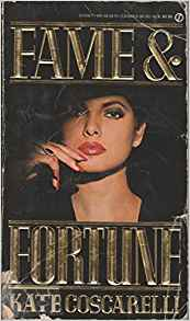 Fame and Fortune, by author Kate (Shirley) Coscarelli