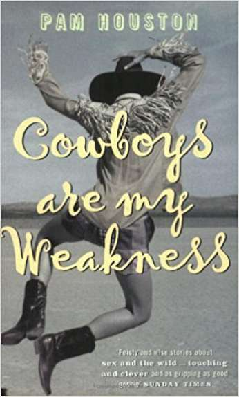 Cowboys Are My Weakness, by author Pam Houston