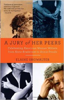 A Jury of Her Peers: American Women Writers from Anne Bradstreet to Annie Prolx, by author Elaine Showalter