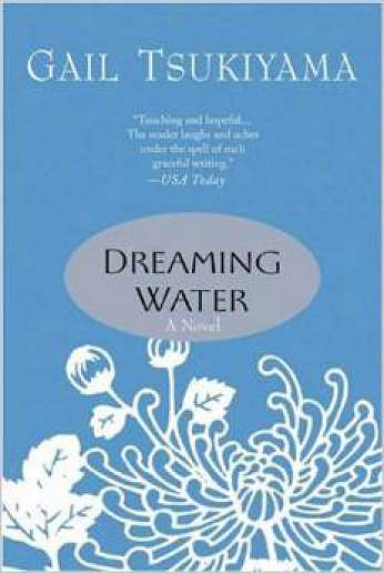 Dreaming Water, by author Gail Tsukiyama
