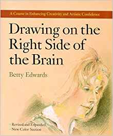 Drawing on the Right Side of the Brain, by author Betty Edwards