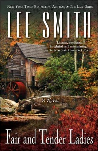Fair and Tender Ladies, by author Lee Smith
