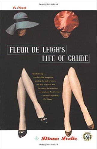 Fleur de Leigh's Life of Crime, by author Diane Leslie