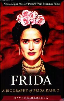 Frida: A Biography of Frida Kahlo, by author Hayden Herrera