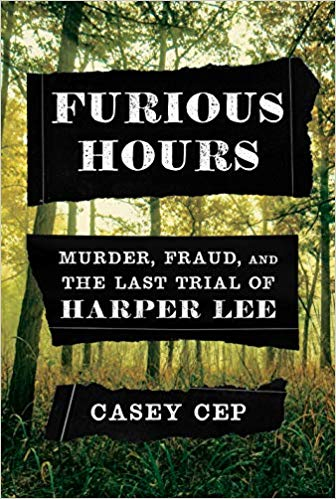 Furious Hours, by author Casey Cep
