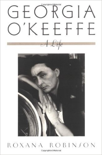 Georgia O'Keeffe: A Life, by author Roxanna Robinson