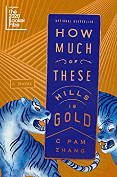 How Much of These Hills is Gold, by author C Pam Zhang