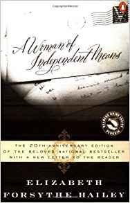 A Women of Independent Means, by author Elizabeth Forsythe Hailey