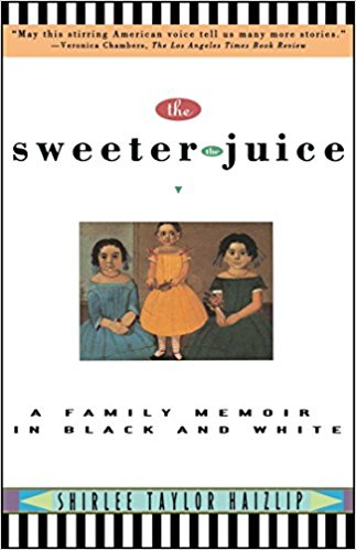 The Sweeter the Juice, by author Shirlee Taylor Haizlip