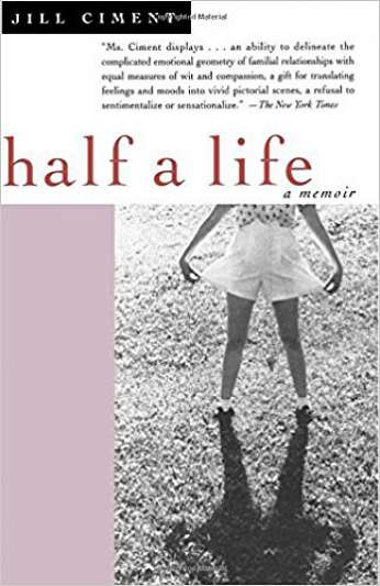 Half A Life, by author Jill Ciment