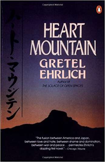 Heart Mountain, by author Gretel Ehrlich