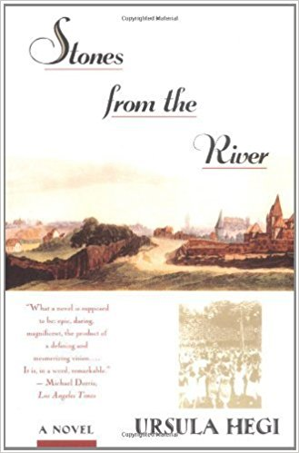 Stones from the River, by author Ursula Hegi