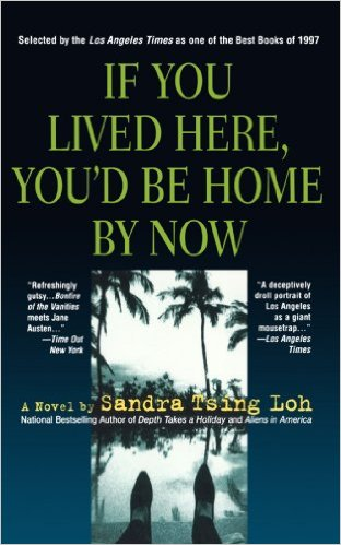 If You Lived Here You'd Be Home By Now, by author Sandra Tsing Loh