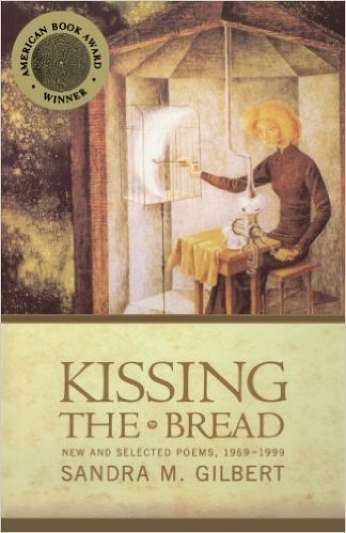 Kissing the Bread, by author Sandra M. Gilbert