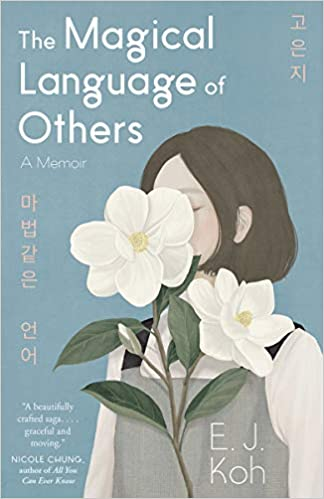 The Magical Language of Others, by author E. J. Koh