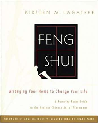 Feng Shui: Arranging Your Hoe to Change Your Life, by author Kirsten Lagatree