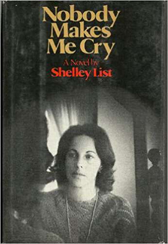 Nobody Makes Me Cry, by author Shelley List