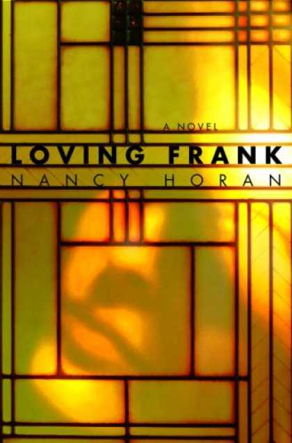 Loving Frank, by author Nancy Horan