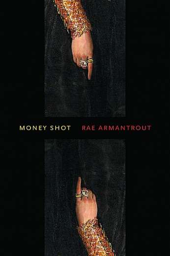 Money Shot, by author Rae Armantrout
