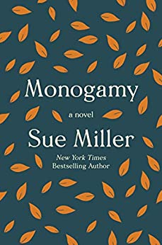 Monogamy: A Novel, by author Sue Miller