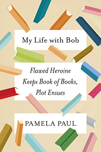My Life with Bob, by author Pamela Paul