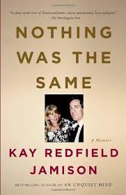 Nothing Was the Same, by author Kay Redfield Jamison