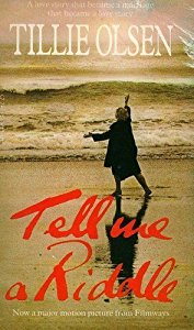 Tell Me a Riddle, by author Tillie Olsen