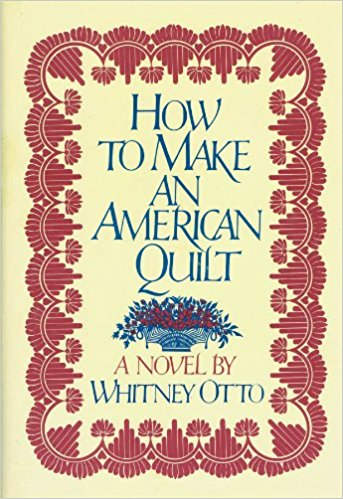 How to Make an American Quilt, by author Whitney Otto