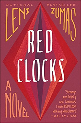 Red Clocks, by author Leni Zumas