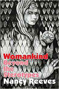 Womankind: Beyond the Stereotypes, by author Nancy Reeves