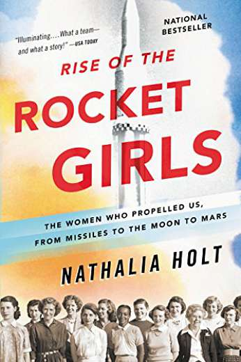 Rise of the Rocket Girls, by author Nathalia Holt