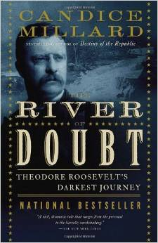 The River of Doubt, by author Candice Millard