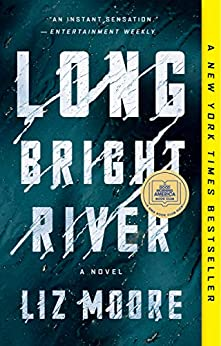 Long Bright River, by author Liz Moore