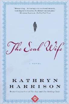 The Seal Wife, by author Kathryn Harrison