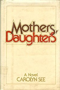 Mothers, Daughters, by author Carolyn See
