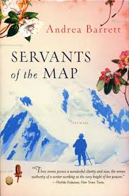 Servants of the Map, by author Andrea Barrett