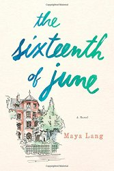 The Sixteenth of June, by author Maya Lang