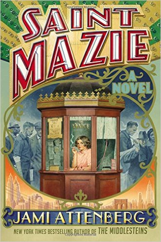 Saint Mazie, by author Jami Attenberg