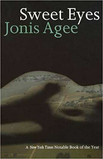 Sweet Eyes, by author Jonis Agee