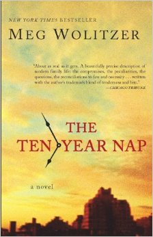The Ten-Year Nap, by author Meg Wolitzer